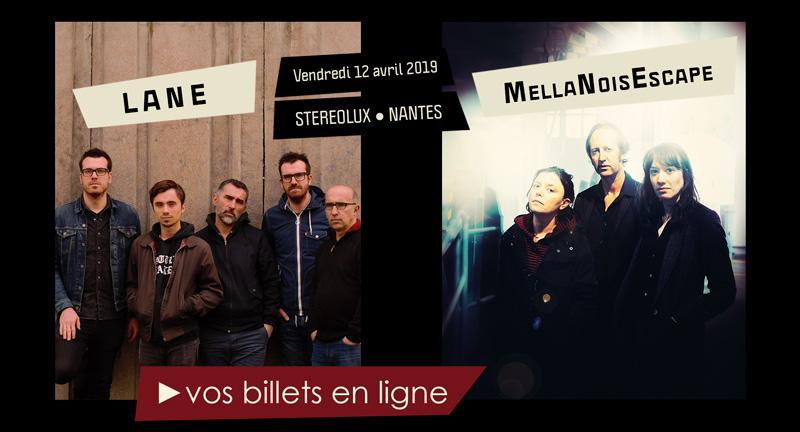 Billet MellaNoisEscape et LANE à Nantes le 12 avril 2019