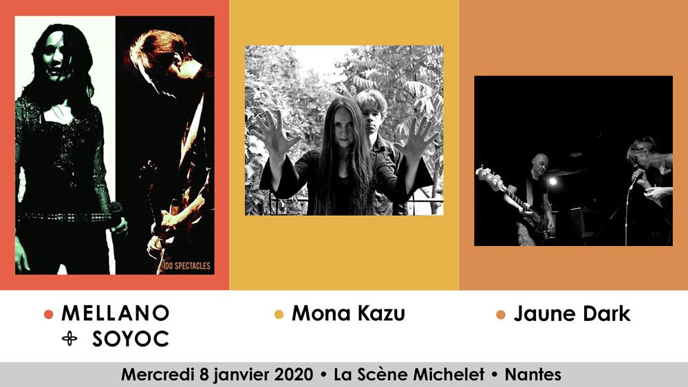 Mellano Soyoc + Mona Kazu + Jaune Dark à Nantes le 8 janvier