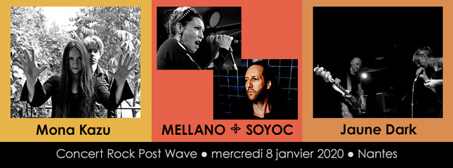 Billeterie Mellano / Soyoc+ Mona Kazu + Jaune Dark à Nantes le 8 janvier